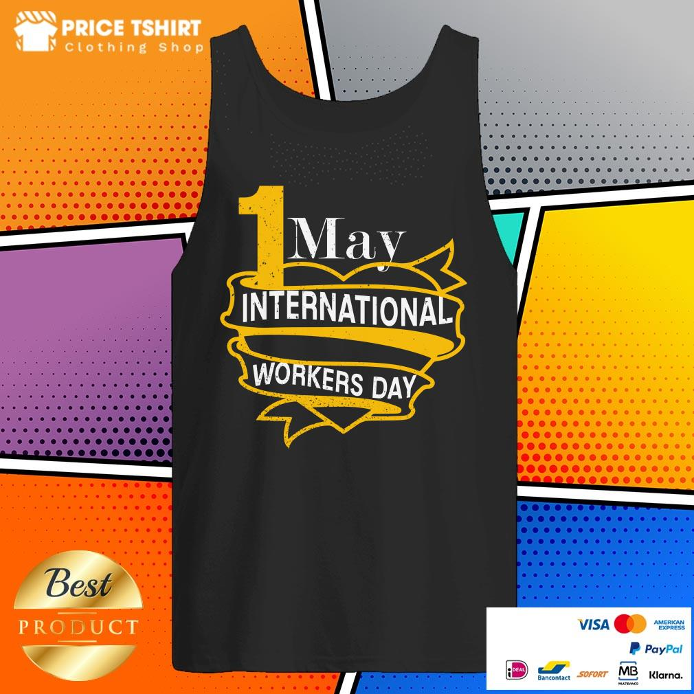 1 May International Workers Day Happy Labor Day Tank Top