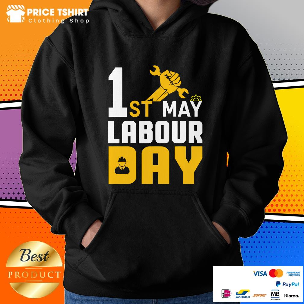 1st May Labour Day Happy Labor Day Hoodie