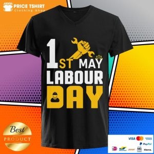 1st May Labour Day Happy Labor Day V-neck