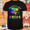 Blessed To Be Called Mom Flower Shirt