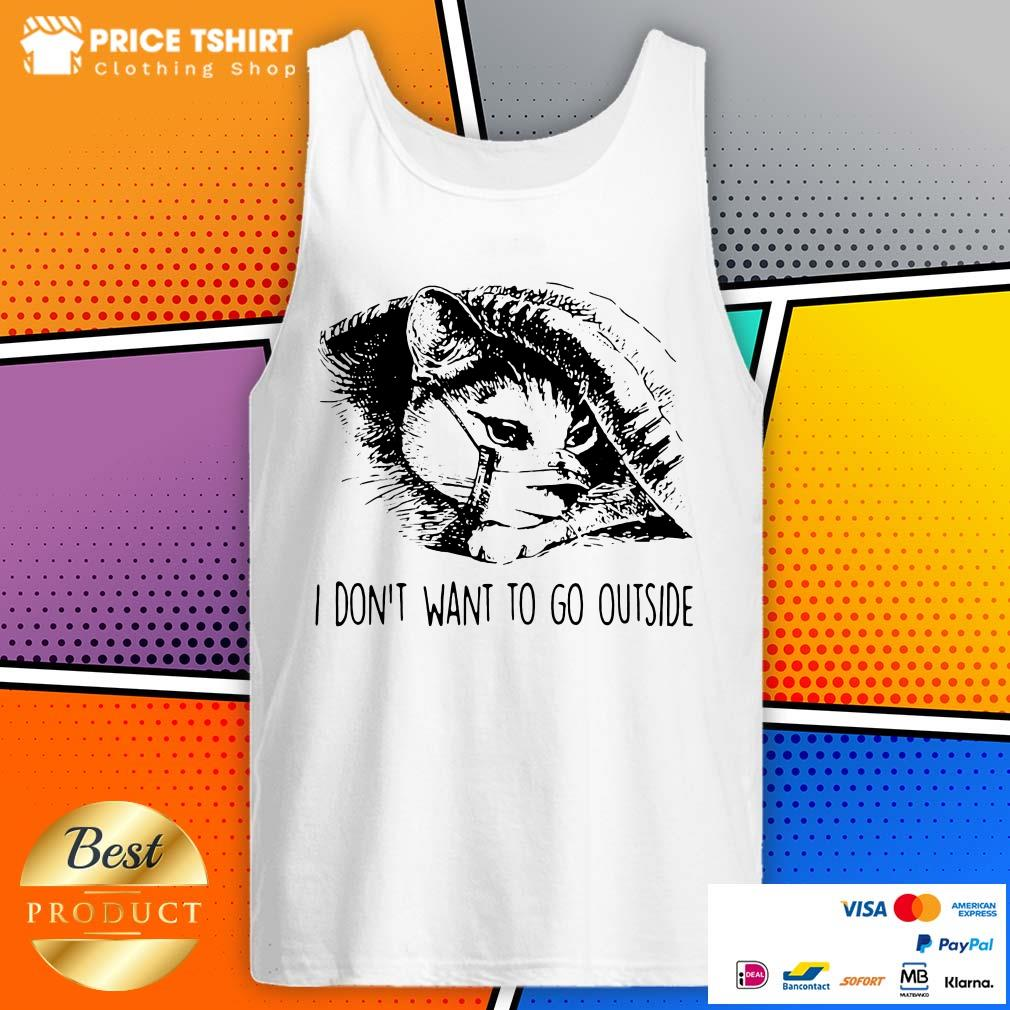 Cat Wear Face Mask I Do Not Want To Go Outside Tank Top