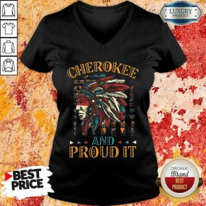 Cherokee And Proud It V-neck