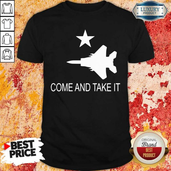 Fighter Aircraft Come And Take It Veteran Shirt