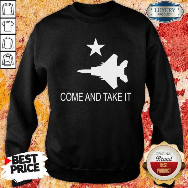 Fighter Aircraft Come And Take It Veteran Sweatshirt