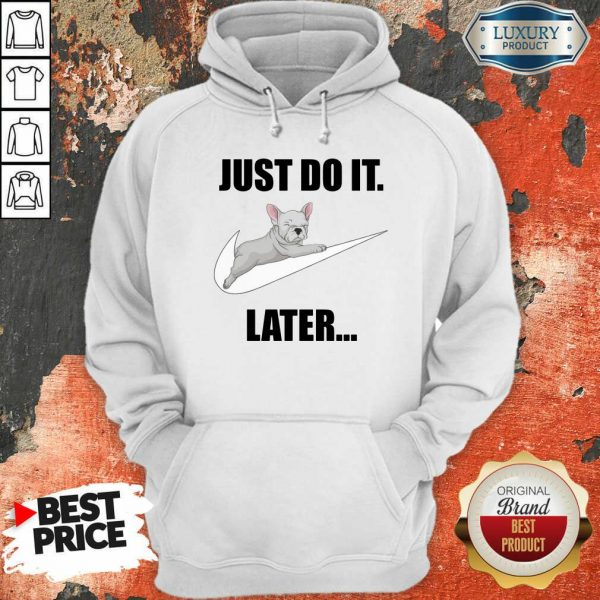 French Bulldog Nike Logo Just Do It Later Hoodie