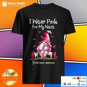Gnome I Wear Pink For My Niece Breast Cancer Awareness Shirt
