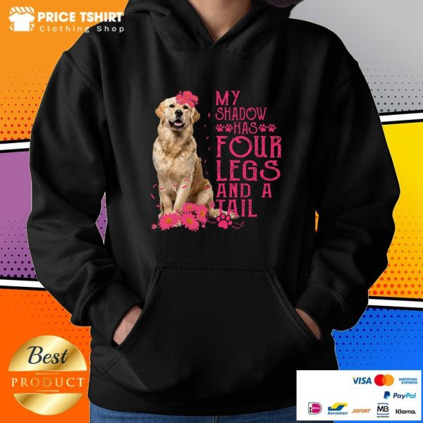 Golden Retriever Dog My Shadow Has 4 Legs And A Tail Hoodie