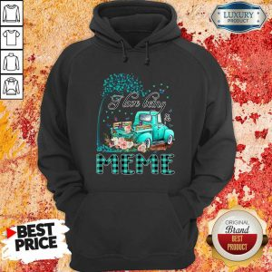 I Love Being Meme Truck With Butterfly And Flowers Hoodie