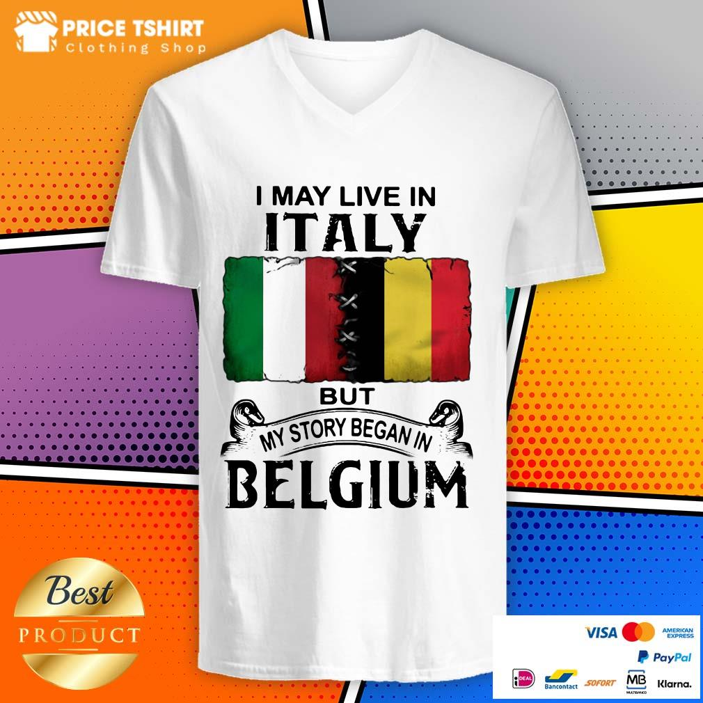 I May Live In Italy But My Story Began In Belgium Flag V-neck