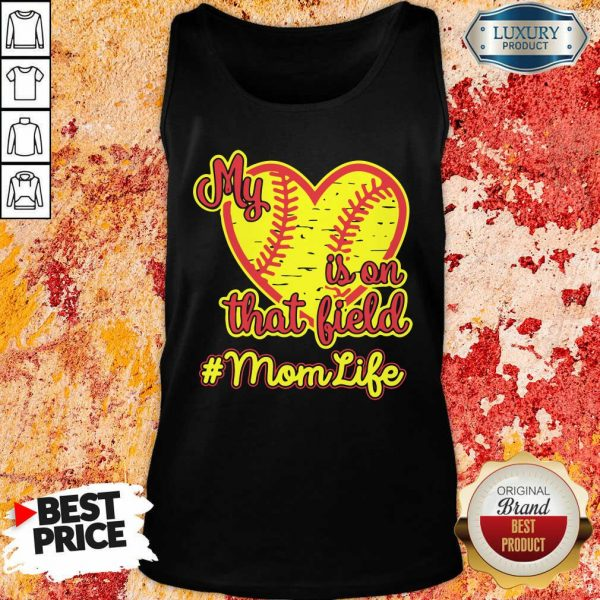 My Softball Heart Is On That Field Mom Life Tank Top