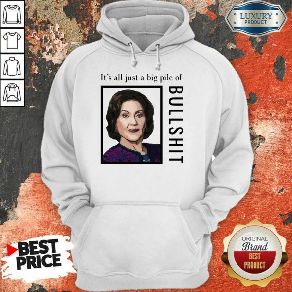 Nasty Woman It's All Just A Big Pile Of Bullshit Hoodie
