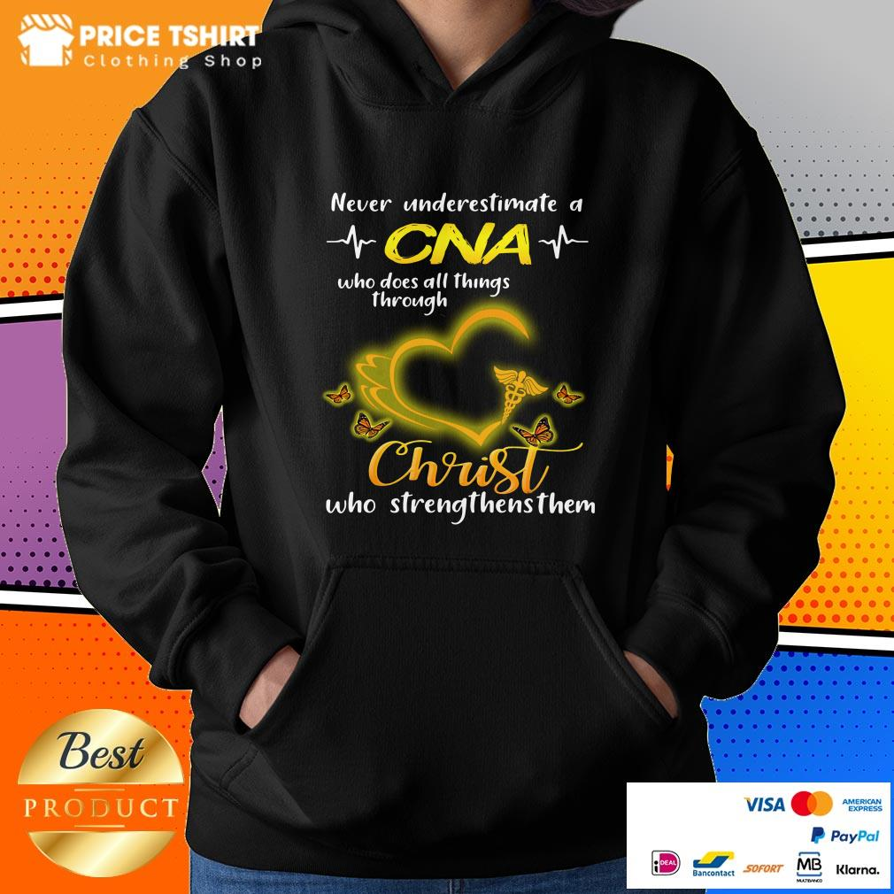 Never Underestimate A CNA Who Does All Things Through Christ Hoodie