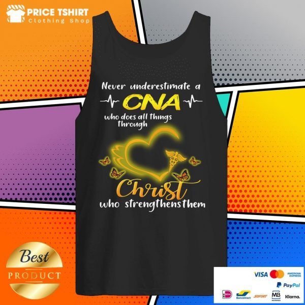 Never Underestimate A CNA Who Does All Things Through Christ Tank Top