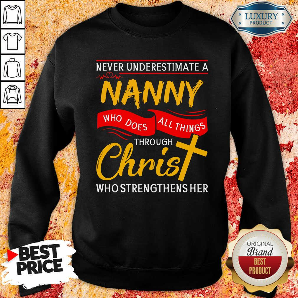 Never Underestimate A Nanny Who Does All Things Through Christ Sweatshirt