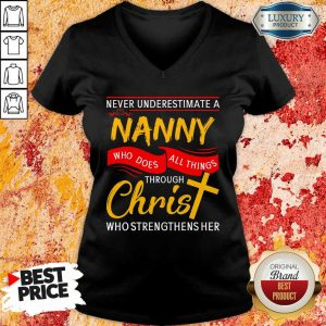 Never Underestimate A Nanny Who Does All Things Through Christ V-neck