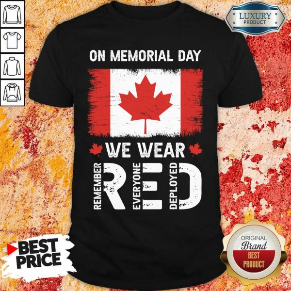 On Memorial Day We Wear Red Remember Everyone Deployed Shirt