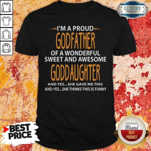 Proud Godfather Of Wonderful Sweet And Awesome Goddaughter Shirt