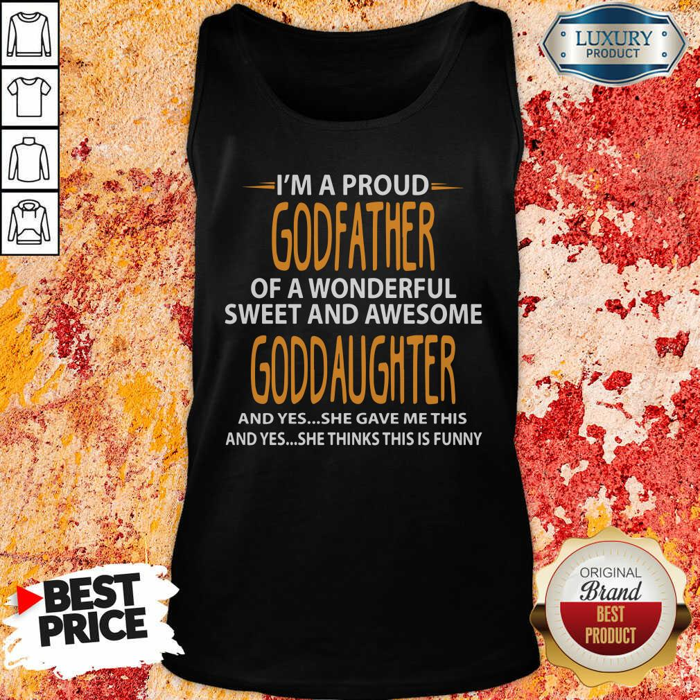 Proud Godfather Of Wonderful Sweet And Awesome Goddaughter Tank Top