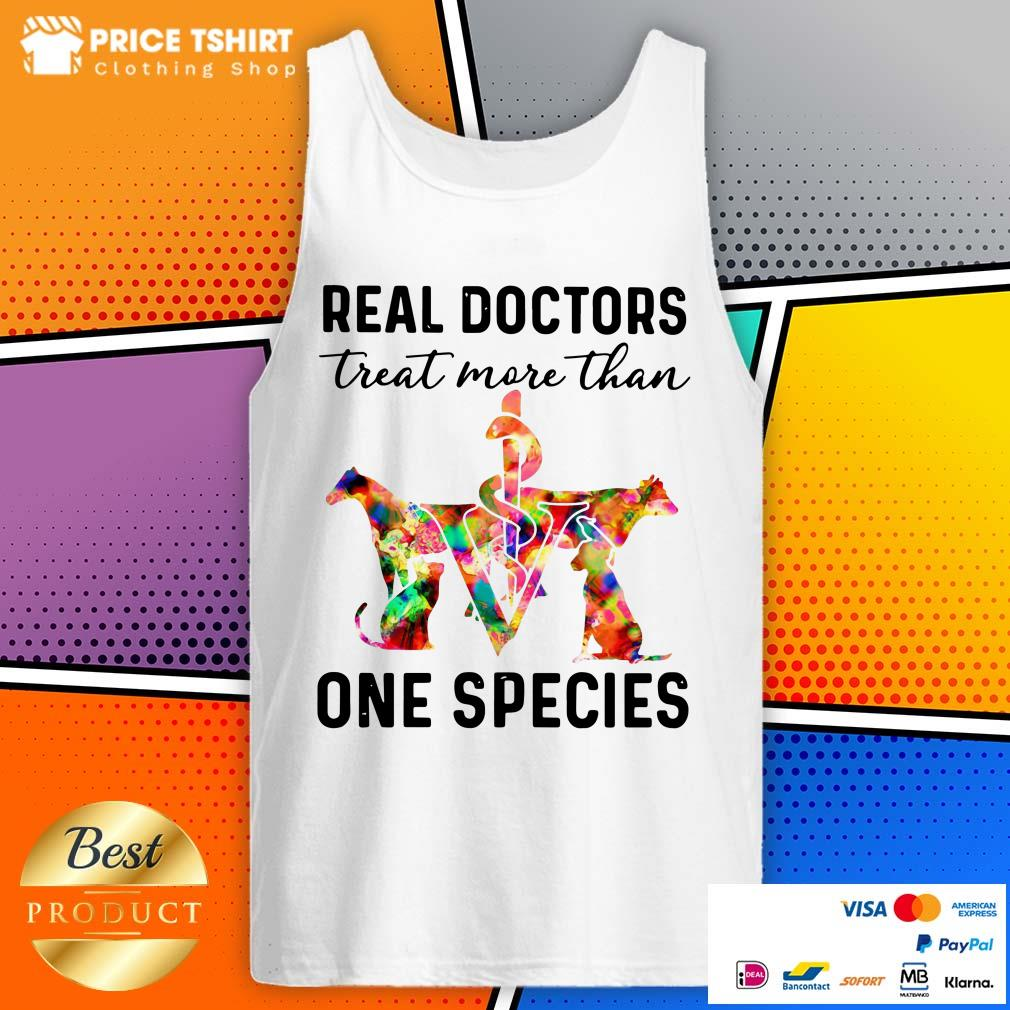 Real Doctors Treat More Than One Species Animal Tank Top