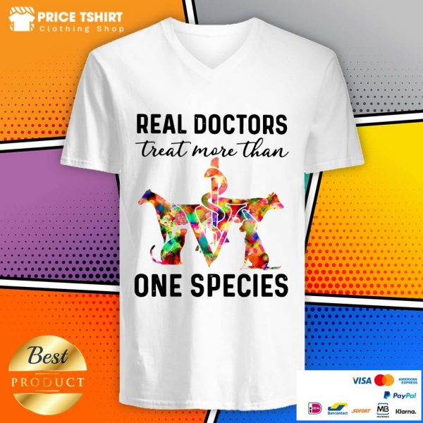 Real Doctors Treat More Than One Species Animal V-neck
