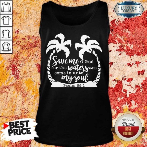 Save Me God For The Waters Are Come In Unto My Soul Tank Top