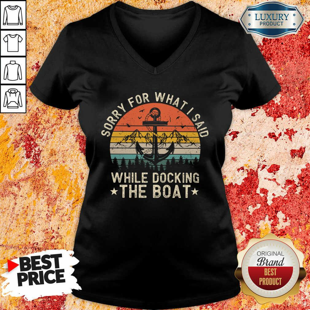 Sorry For What I Said While Docking The Boat Vintage Retro V-neck