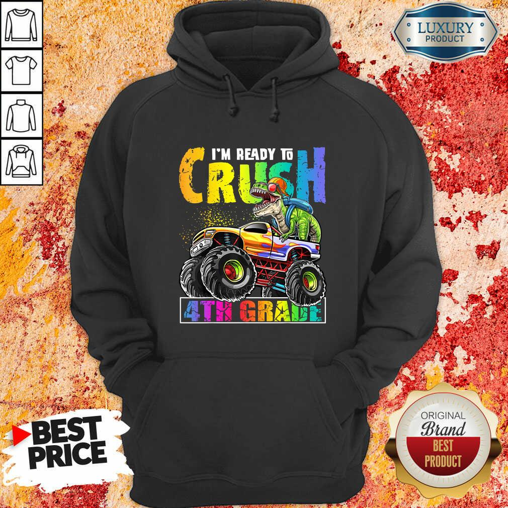 Trex With Tractor I Am Ready To Crush 4th Grade Hoodie