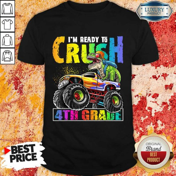 Trex With Tractor I Am Ready To Crush 4th Grade Shirt