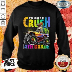 Trex With Tractor I Am Ready To Crush 4th Grade Sweatshirt