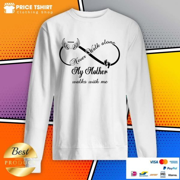 Wings And Paw Never Walk Along My Mother Walks With Me Sweatshirt