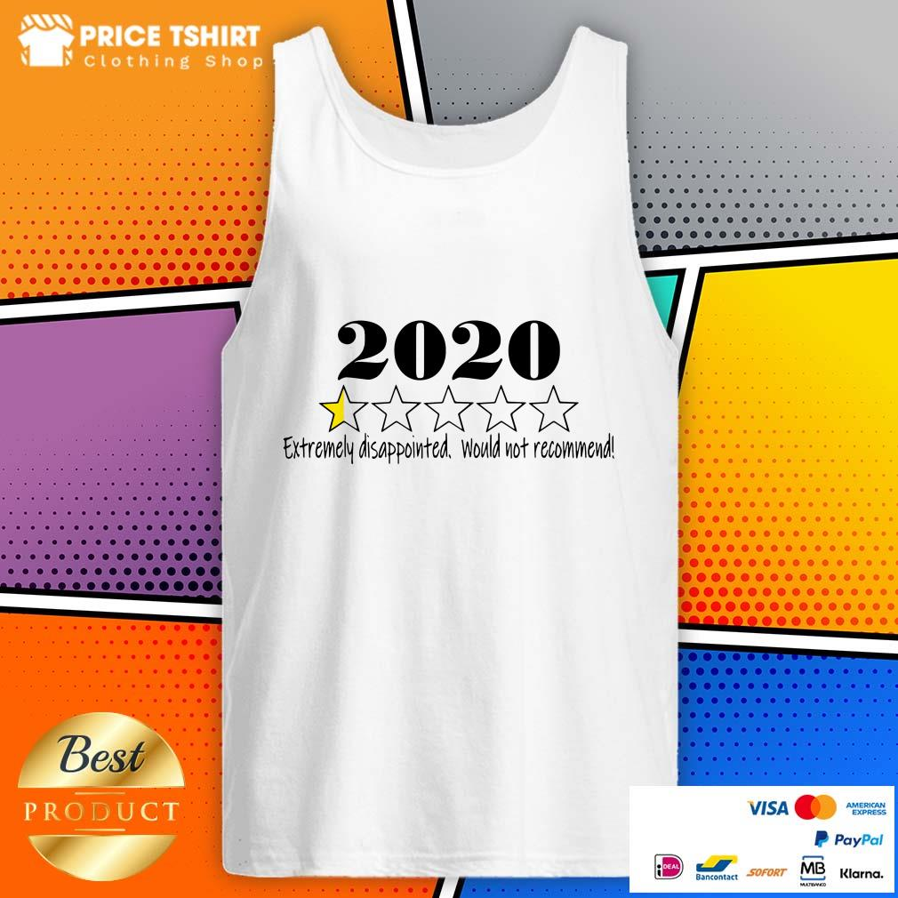 2020 Extremely Disappointed Would Not Recommend Tank Top