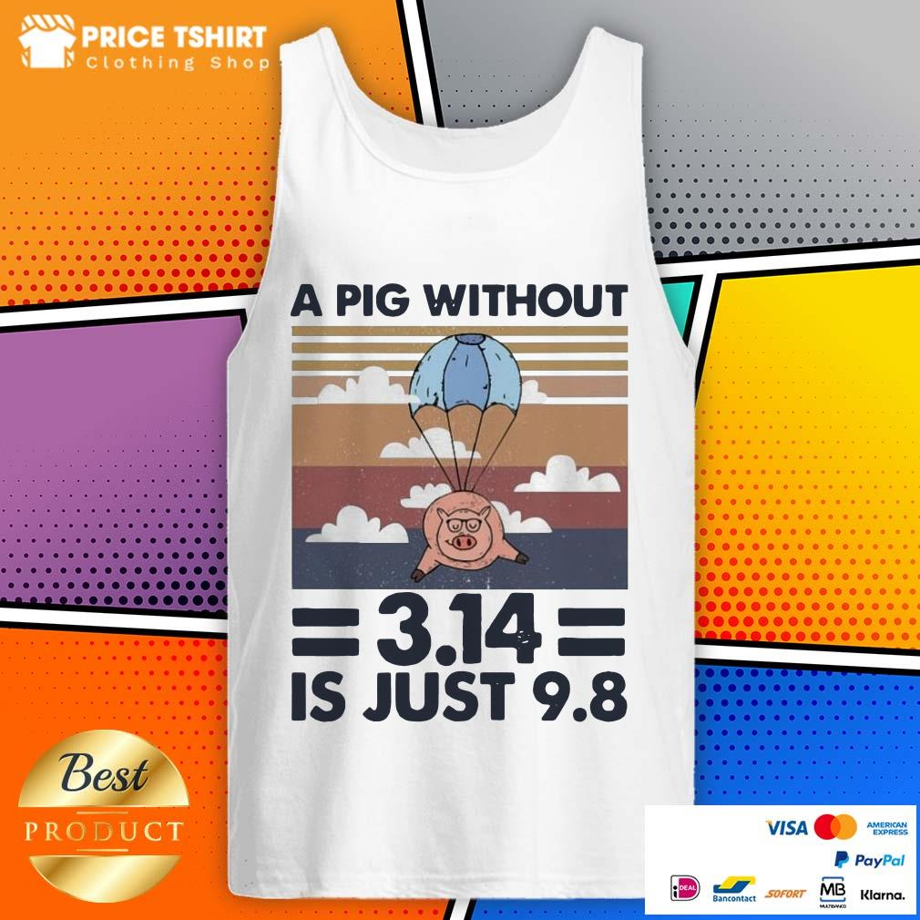 A Pig Without 314 Is Just 98 Vintage Retro Tank Top
