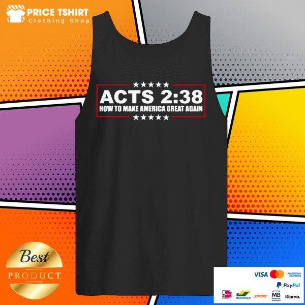 Acts 2 38 How To Make America Great Again Tank Top