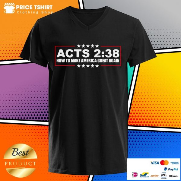 Acts 2 38 How To Make America Great Again V-neck