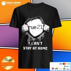 Blood Inside Me Rue21 I Can Not Stay At Home Shirt