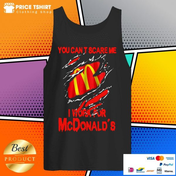 Blood Inside Me You Can Not Scare Me I Work For McDonalds Tank Top