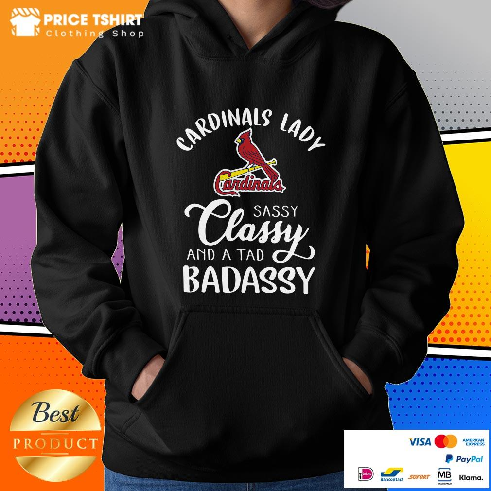 Cardinals Lady Sassy Classy And A Tad Bad Assy Hoodie