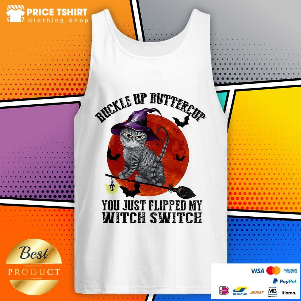 Cat Buckle Up Buttercup You Just Flipped My Witch Switch Halloween Tank Top