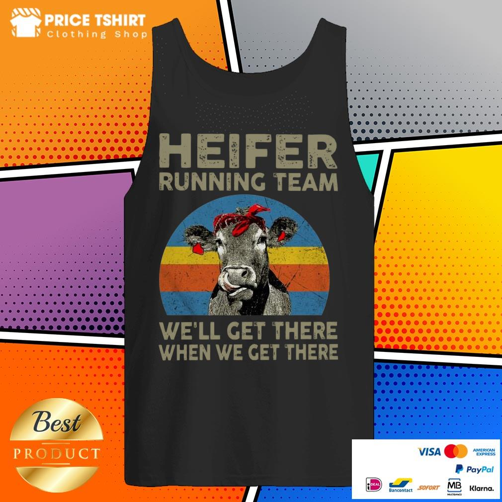 Cow Heifer Running Team We Will Get There When We Get There Vintage Retro Tank Top