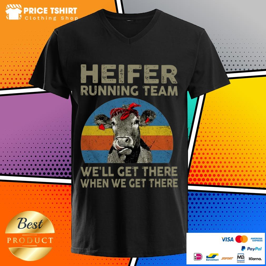 Cow Heifer Running Team We Will Get There When We Get There Vintage Retro V-neck