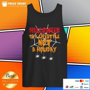 Halloween Is A Lifestyle Not A Holidday Spider Halloween Tank Top