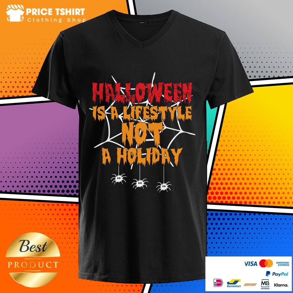 Halloween Is A Lifestyle Not A Holidday Spider Halloween V-neck