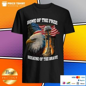 Home Of The Free Because Of The Brave Eagle Shirt