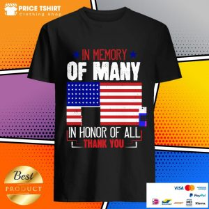 In Memory Of Many In Honor Of All Thank You American Flag Shirt