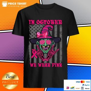 In October We Wear Pink Witch American Flag Halloween Shirt