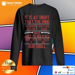 It Is At Night That The Mind Is Most Clear Sweatshirt