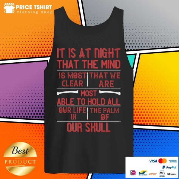 It Is At Night That The Mind Is Most Clear Tank Top