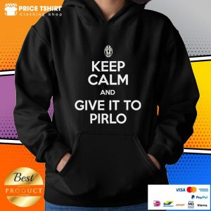 Juventus Keep Calm And Give It To Pirlo Hoodie