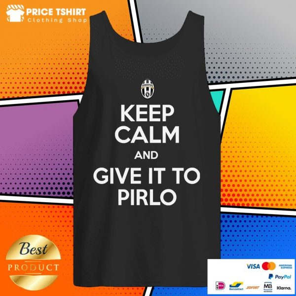 Juventus Keep Calm And Give It To Pirlo Tank Top