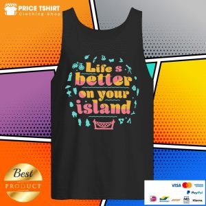 Life Is Better On Your Island Tank Top